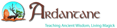 Ardantane – Teaching Ancient Wisdom, Living Magick